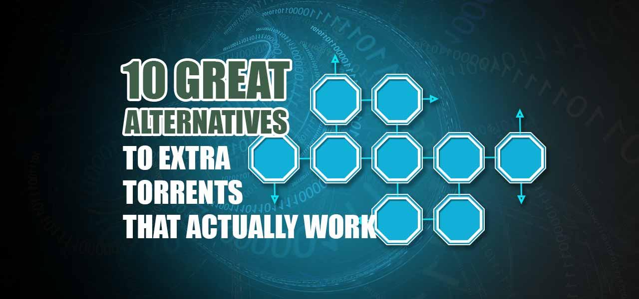 10 best extratorrent alternatives for 2018