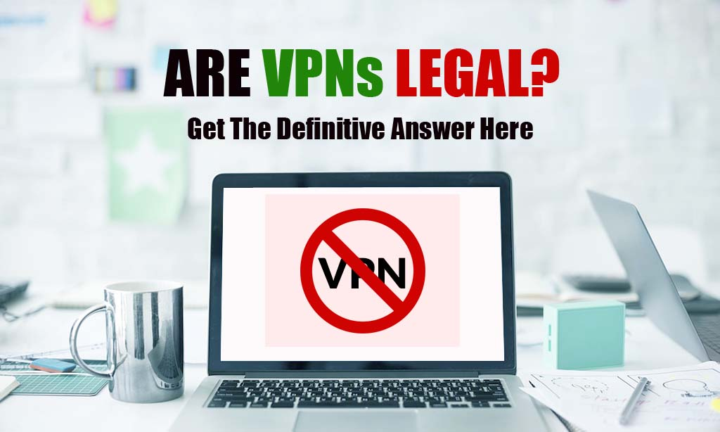 ARE VPN_LEGAL