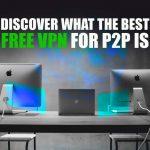 BEST VPN FOR P2P_2