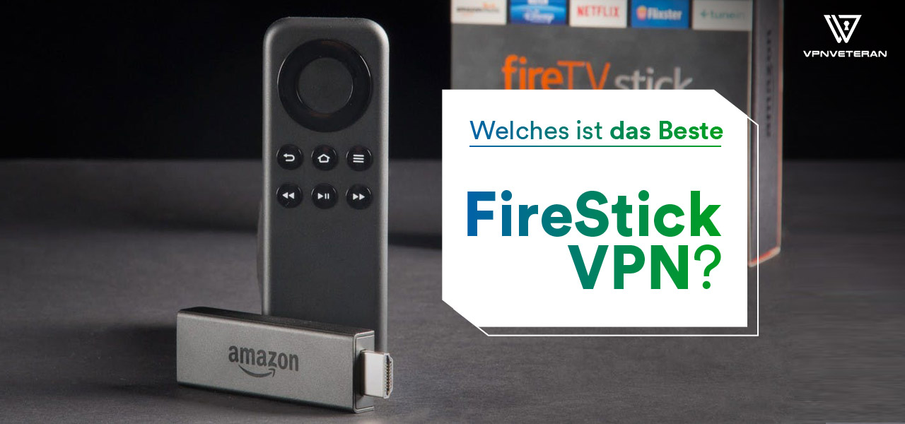 Beste Fire Stick VPN