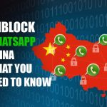 UNBLOCK_WHATSAPP CHINA