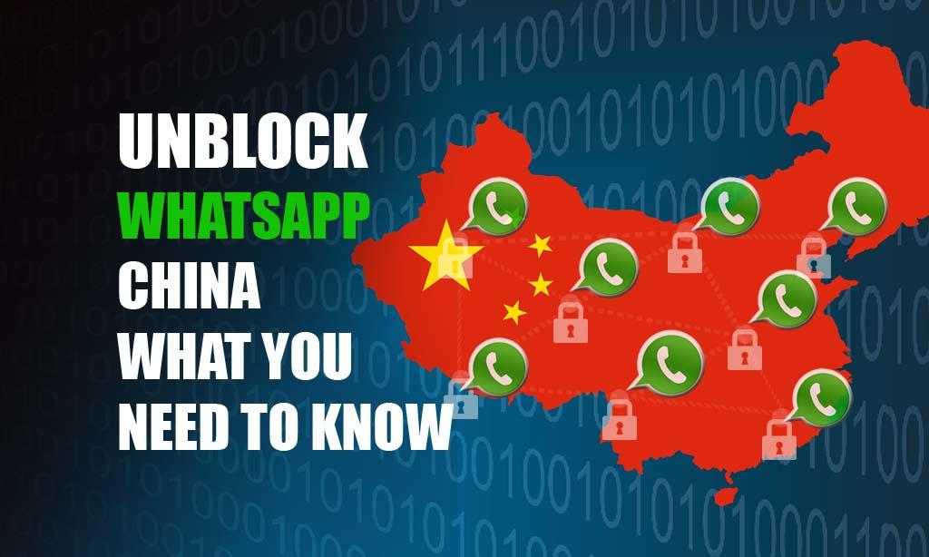 UNBLOCK_WHATSAPP CHINA