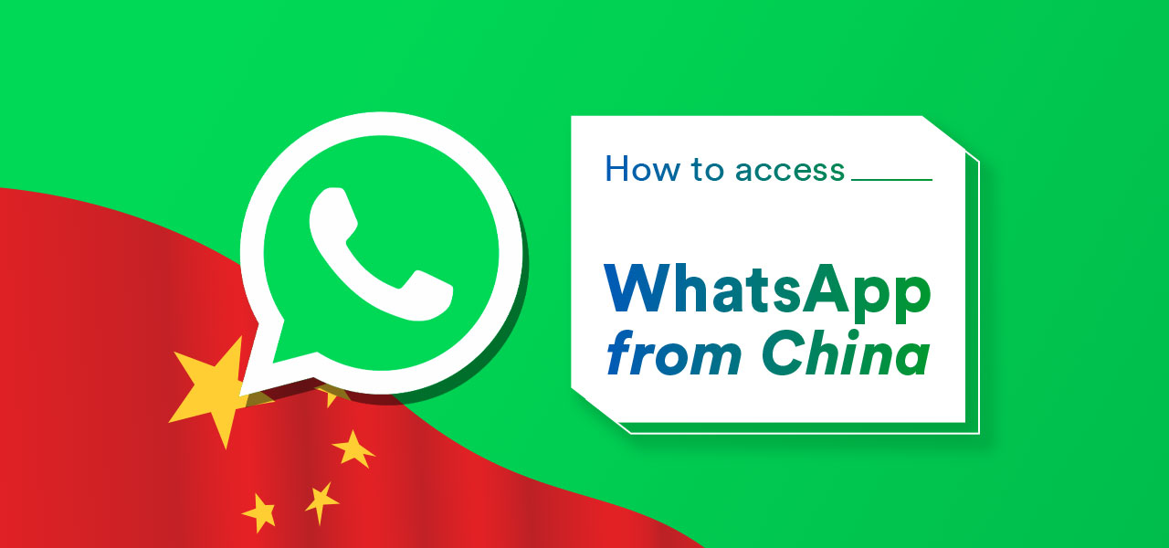 access whatsapps in china