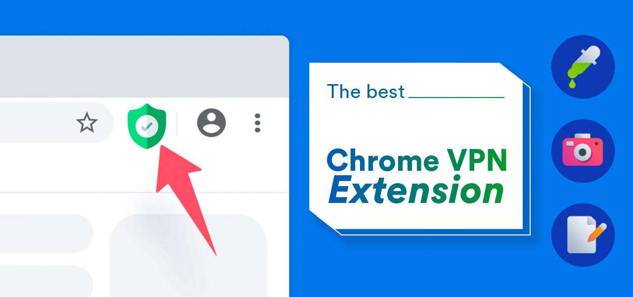 best chrome extension vpn