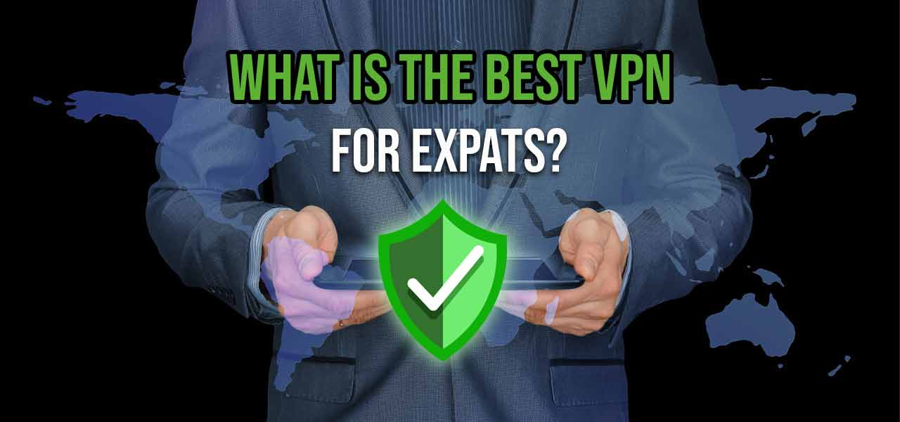 best expat vpn
