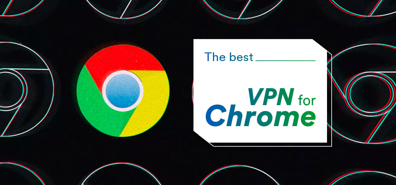 best vpn chrome