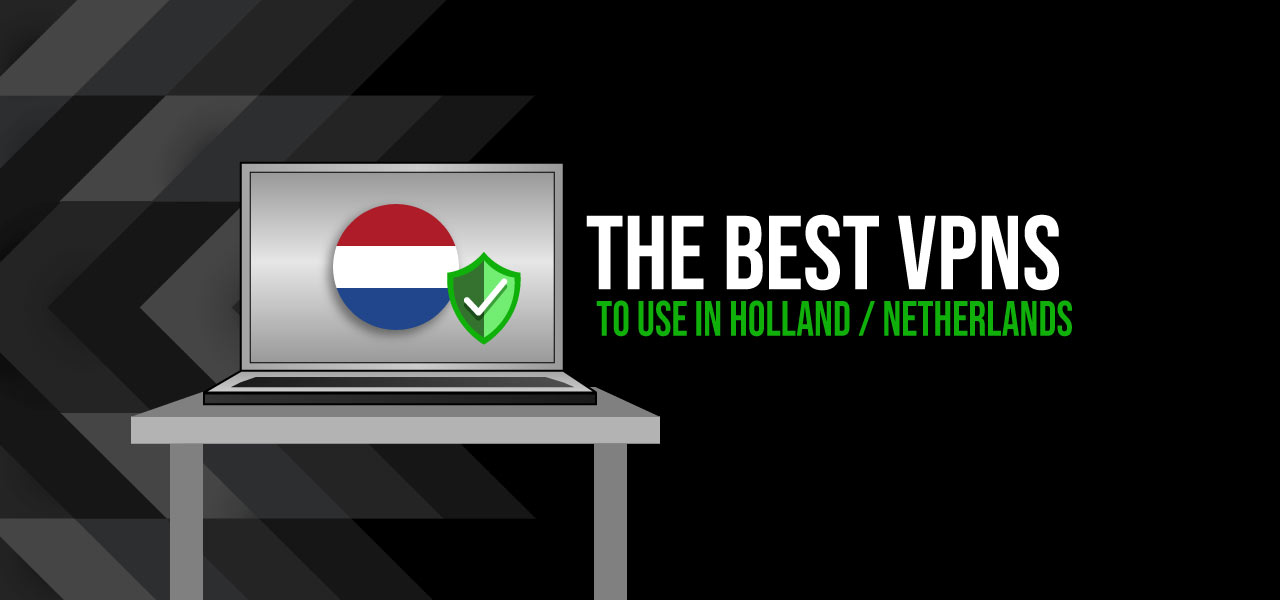 best vpn for holland