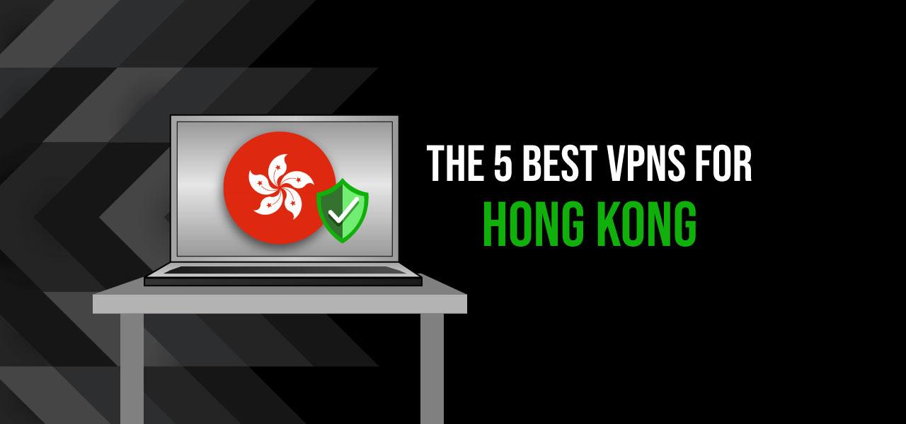 best vpn for hongkong