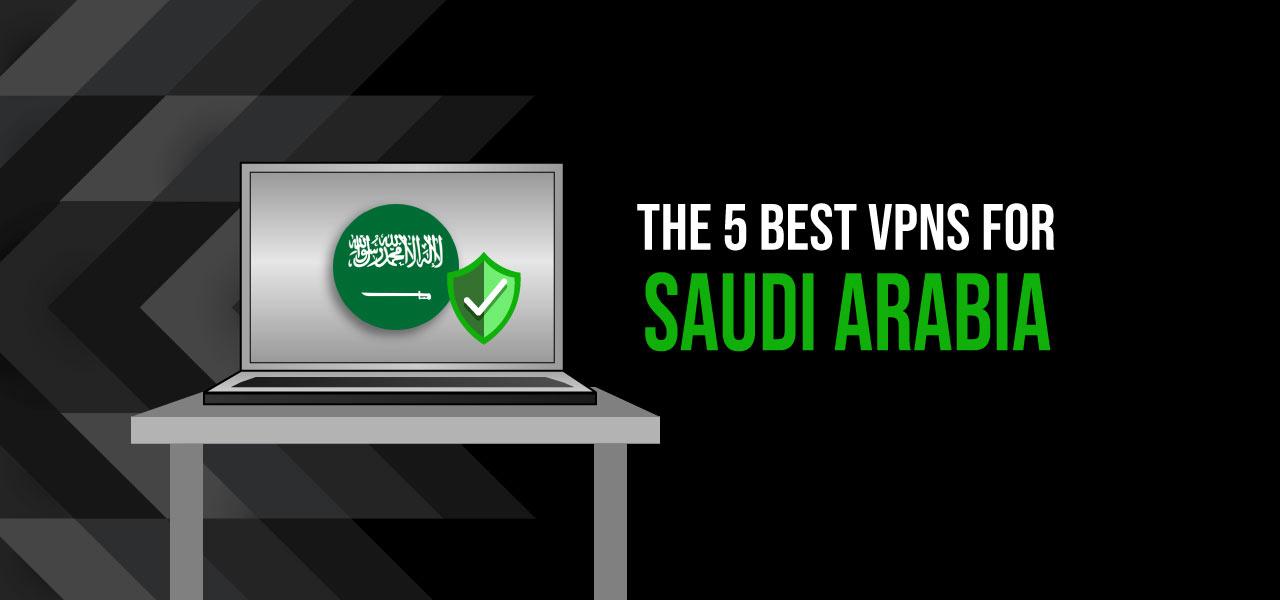 best vpn for saudiarabia