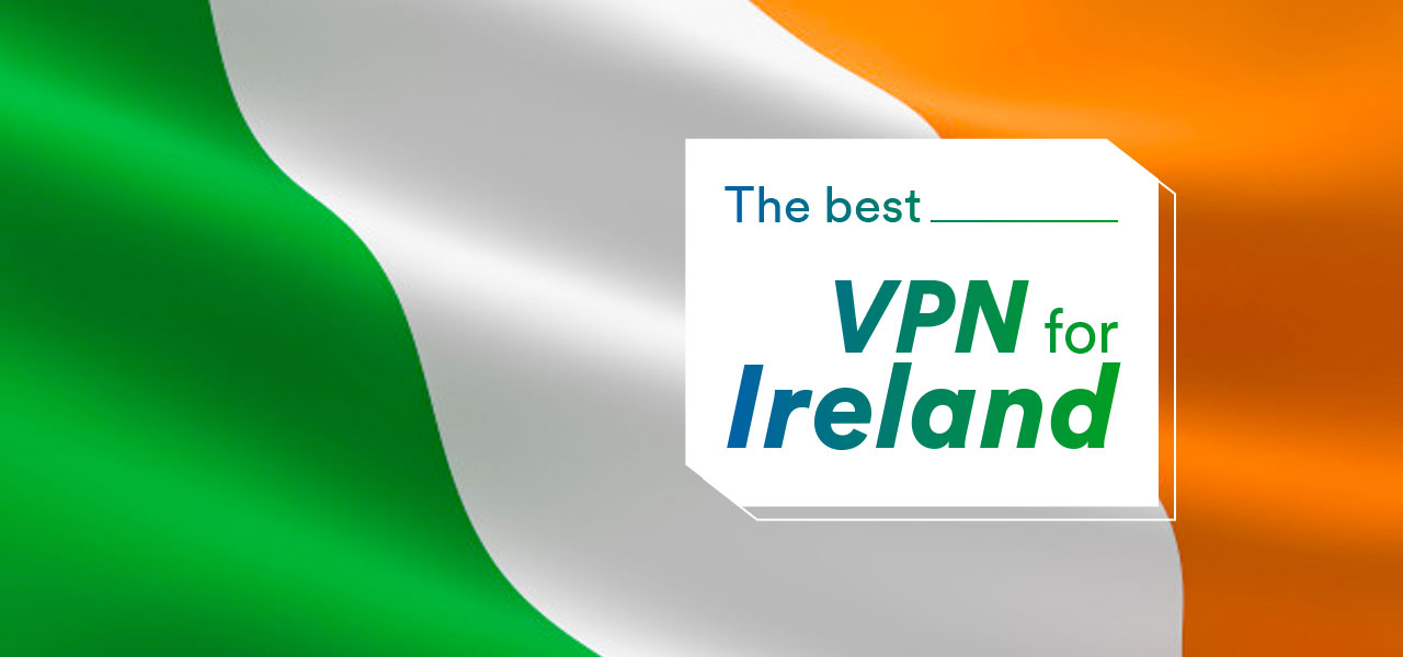 best vpn ireland