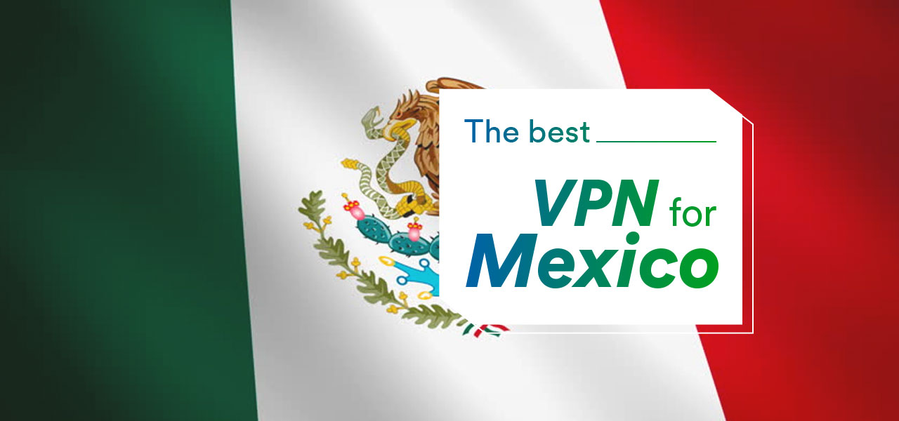 best vpn mexico