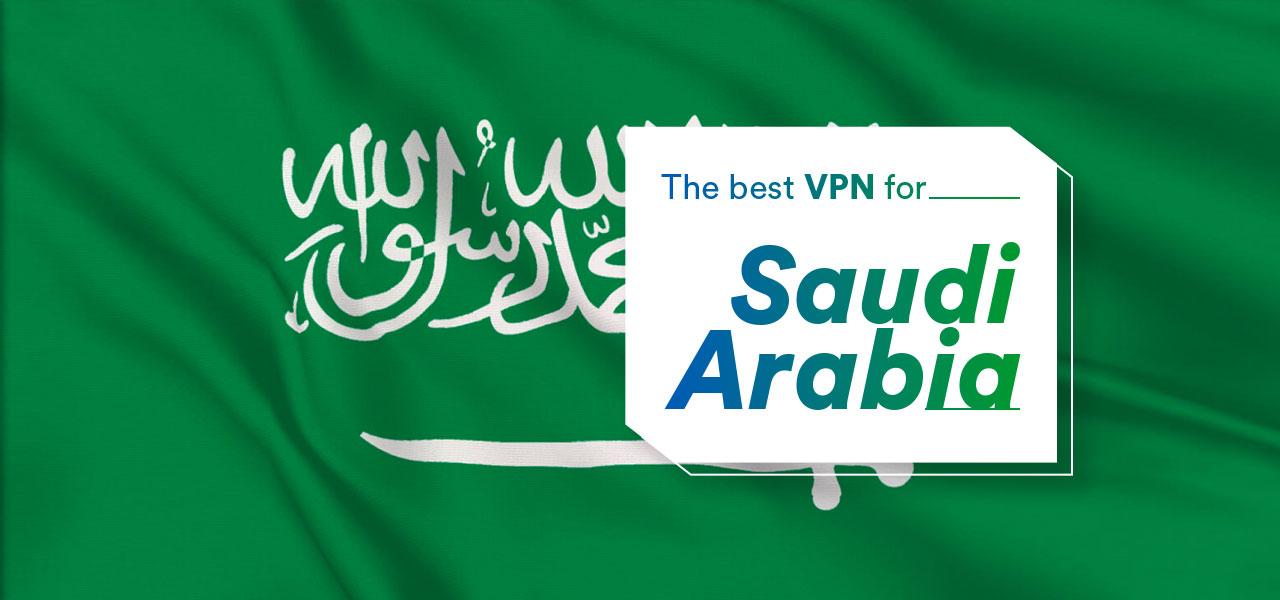 best vpn saudi arabia
