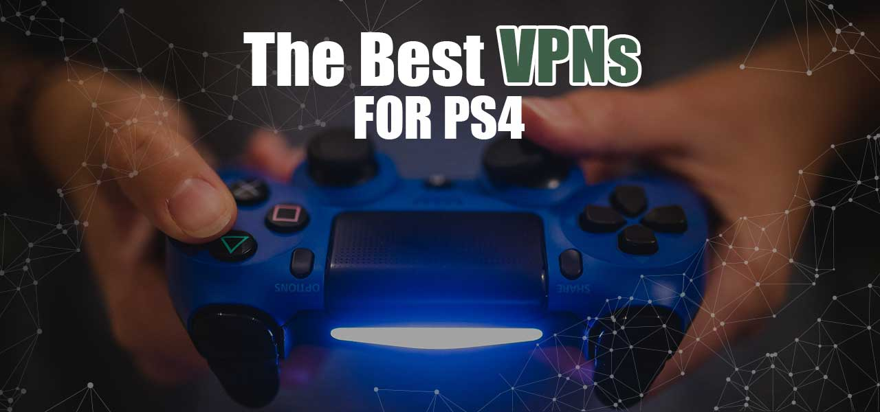 best vpns for ps4