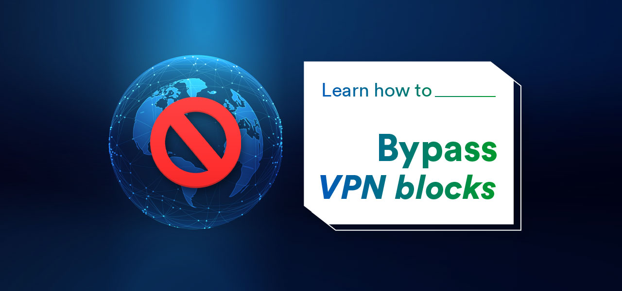 bypass vpn blocks