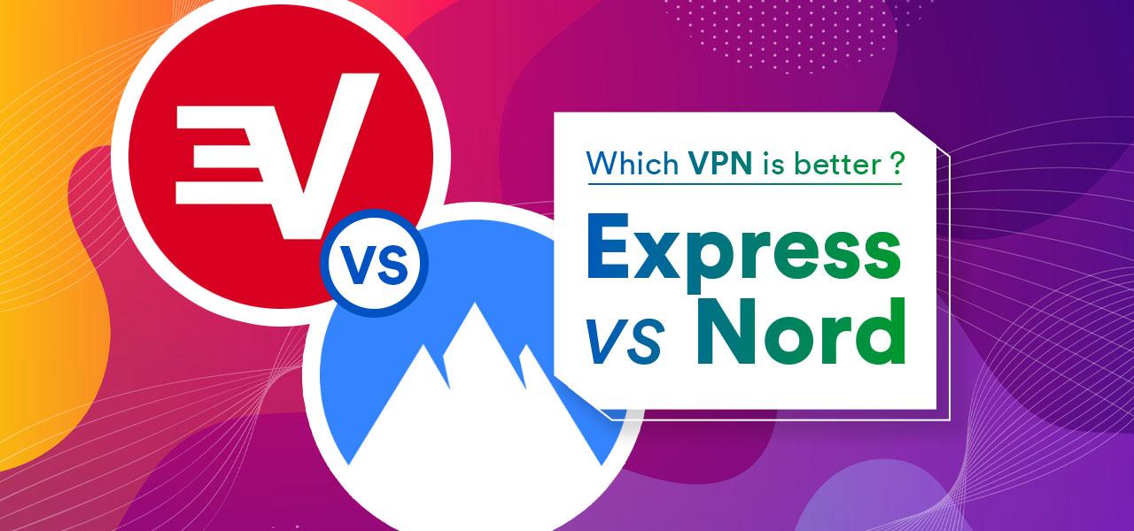 express vpn vs nord vpn