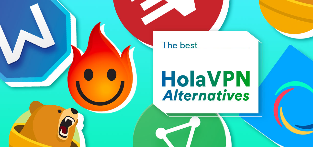 hola vpn alternatives