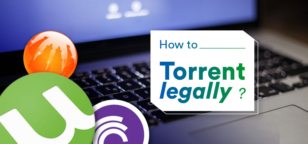 how to torrent legally