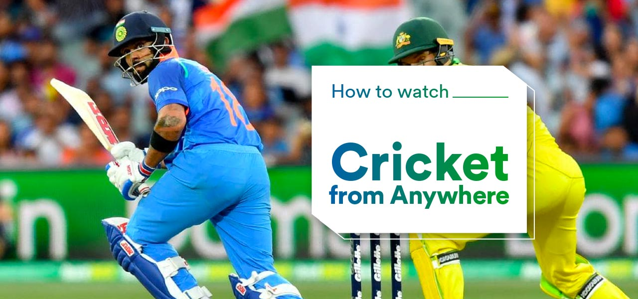 how to watch cricket