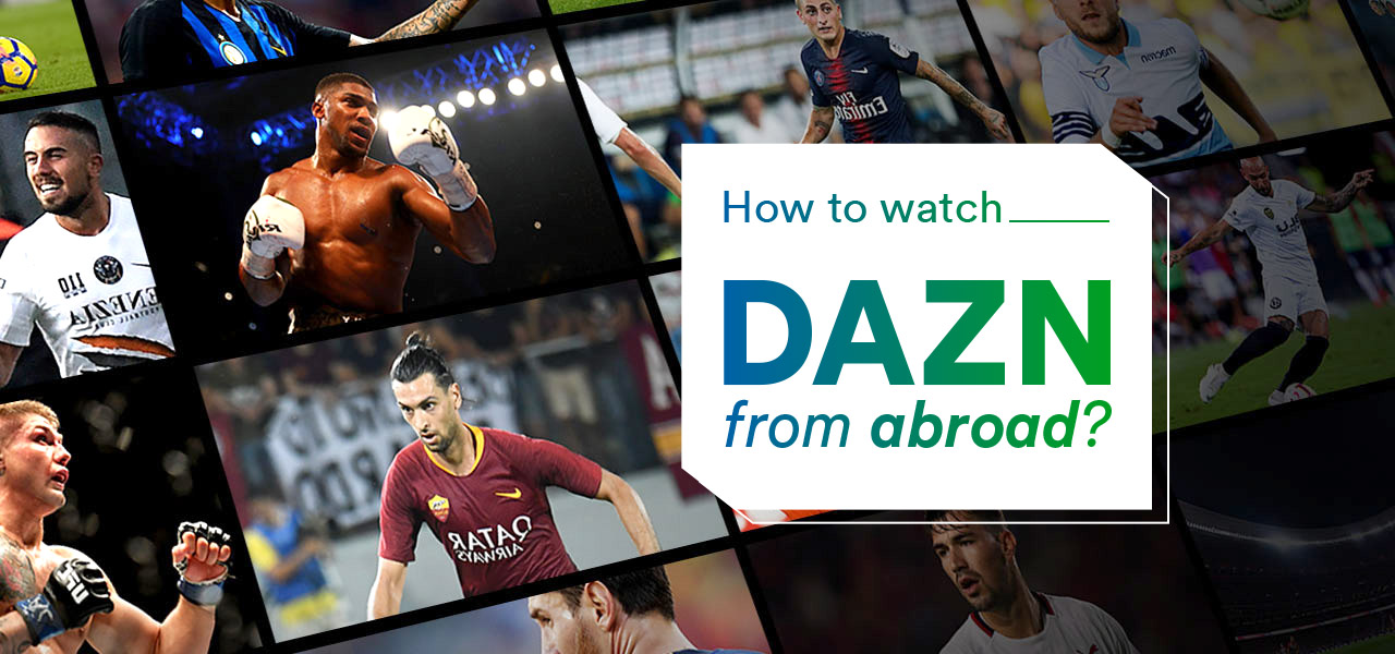 how to watch dazn abroad