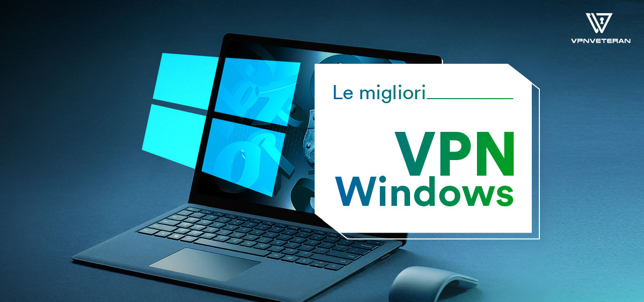 le migliori vpn windows