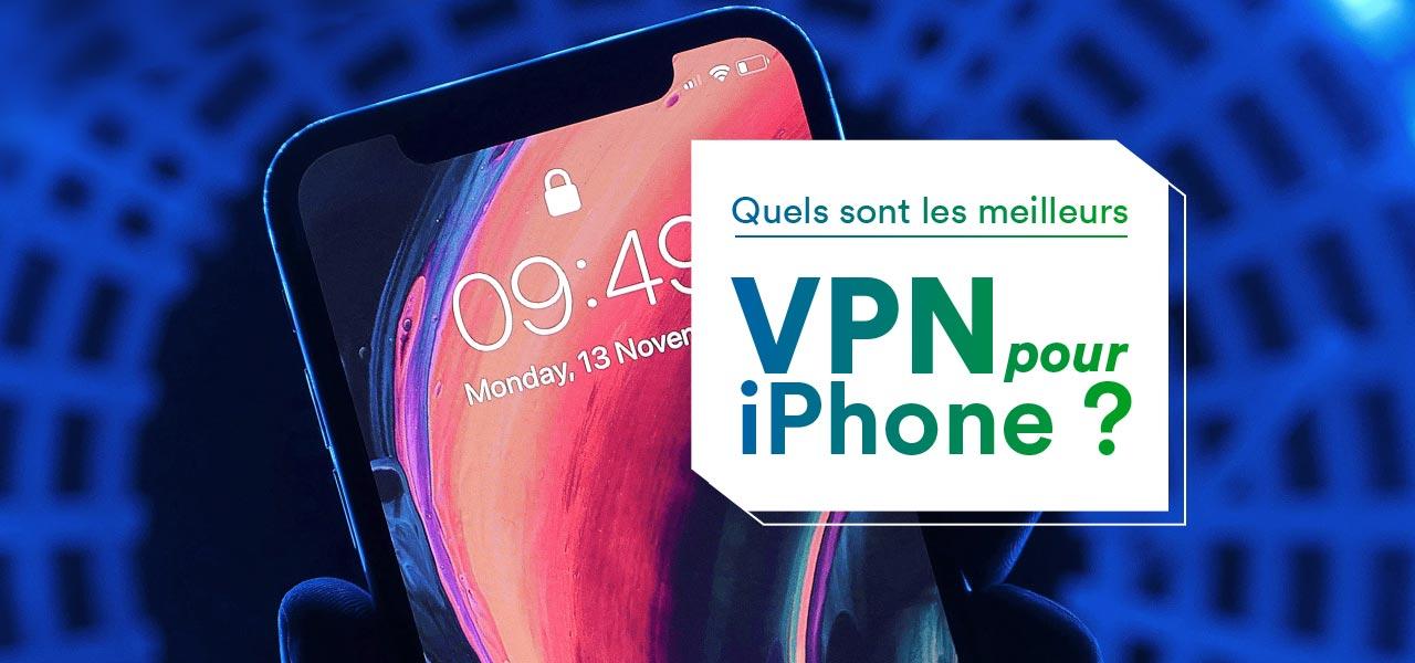 meilleur vpn iphone