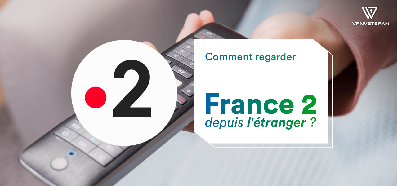 regarder france 2 streaming etranger