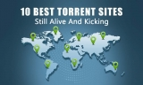 The 10 Best Torrent Sites Still Alive And Kicking NOW!
