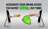 Accelerate Your Online Access With The Fastest VPN Speed