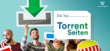 Die Top 10 Torrent Seiten 2020