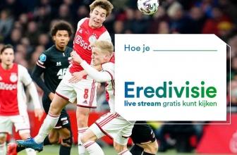 Hoe je Eredivisie live stream gratis kunt kijken in 2020