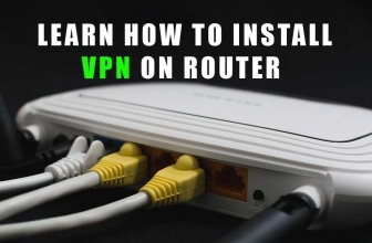 Learn How to Install VPN on Router