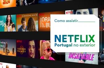 Como assistir Netflix Portugal no exterior