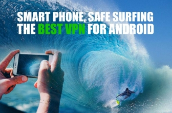 Smart' Phone, Safe Surfing. The Best VPN For Android