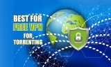 Best Free VPN For Torrenting – Take A Look