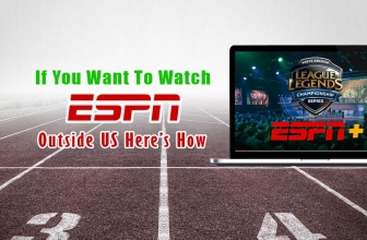If You Want To Watch ESPN Outside US Here's How