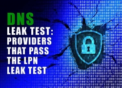 DNS Leak Test: Providers that Pass the LPN Leak Test