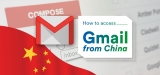 If You Want to Access Gmail in China Read This First