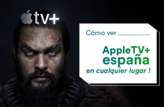 ¡Cómo conseguir Apple TV+ España desde cualquier lado!