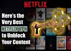 Get Netflix Unblocked with the Best VPN of 2019