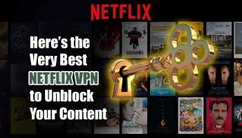 Get Netflix Unblocked with the Best VPN of 2020