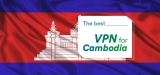 Enhance Your Online Security with The Best Cambodia VPN