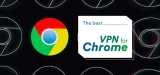 Best Free VPN For Chrome That Really Do The Job
