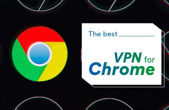 Best Free VPN For Chrome That Really Do The Job