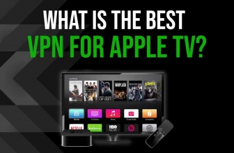 What's the Best Apple TV VPN? Our 2020 Ranking