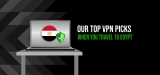 Access the Internet Freely with the Best VPN Egypt of 2020