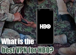 Getting an HBO VPN for both Now and Go – The Top Ranked Providers
