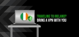 Our Top VPN Ireland To Access Restricted Content