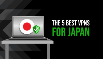 What is the Best Japan VPN of 2020?