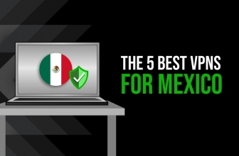 Safeguard Your Security Using The Best VPN Mexico of 2020