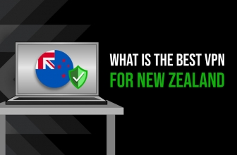 Best VPN for New Zealand – Tested and Approved